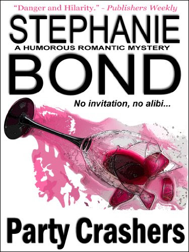 Party Crashers (humorous romantic mystery) by Stephanie Bond