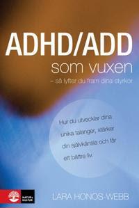 ADHD/ADD som vuxen : så lyfter du fram dina styrkor