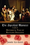 The Speckled Monster: A Historical Tale of Battling the Smallpox Epidemic