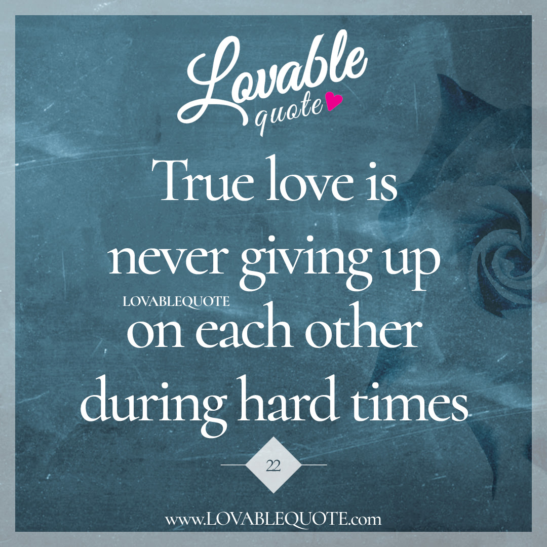 true love is never giving up