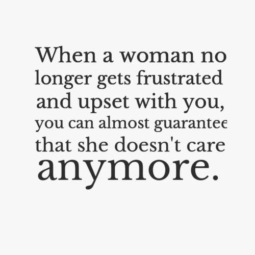 When A Woman Doesnt Care Anymore Picture Quotes
