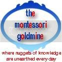 The Montessori Goldmine