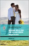 Wedding Bells for the Village Nurse (Medical Romance HB)