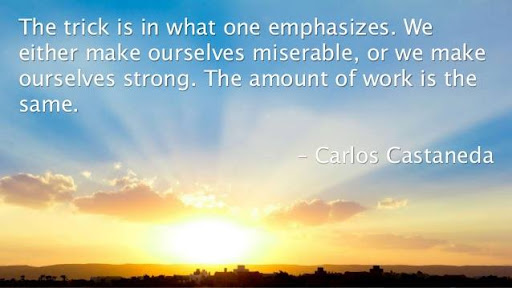 """We either make ourselves miserable or we make ourselves strong. The amount of work is the same."""" -Carlos Castaneda via blog-beau-monde"""