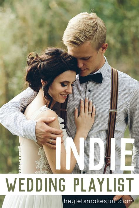 Our Indie(ish) Wedding Playlist   Hey, Let's Make Stuff