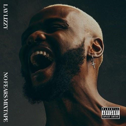 Laylizzy – Queimadas Vol. 1 (No Fears Mixtape)