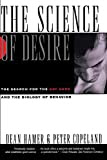 The Science of Desire: The Search for the Gay Gene and the Biology of Behavior
