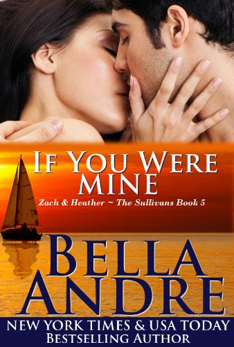 If You Were Mine: The Sullivans, Book 5 (Contemporary Romance) by Bella Andre