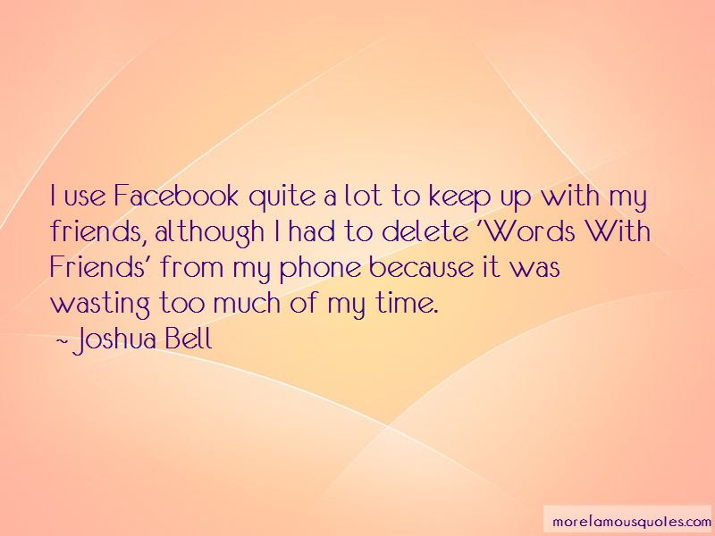 Quotes About Wasting Time On Facebook Top 3 Wasting Time On