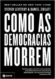 Como as democracias morrem resenha do livro