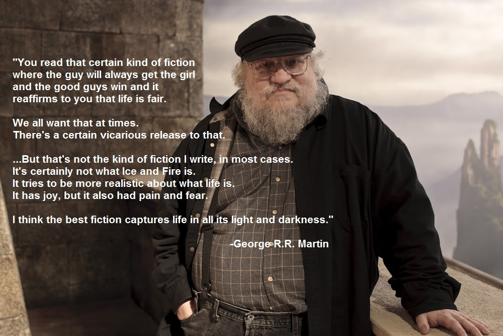 You Read That Certain Kind Of Fiction George Rr Martin 1000 X