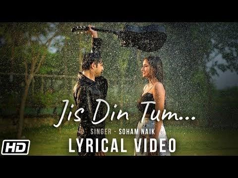 Jis Din Tum lyrics|Soham Naik|FindYourLyric