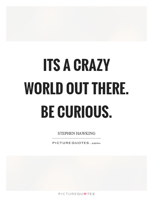 Crazy World Quotes Sayings Crazy World Picture Quotes