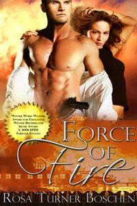 Force of Fire by Rosa Turner Boschen