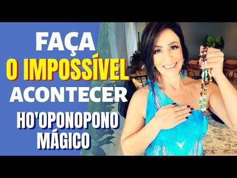 FAÇA O IMPOSSÍVEL ACONTECER - HO'OPONOPONO MÁGICO
