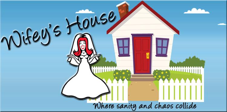 Wifey's House