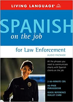 Spanish On The Job For Law Enforcement Audio Package Living Language 9781400021246 Amazon Com