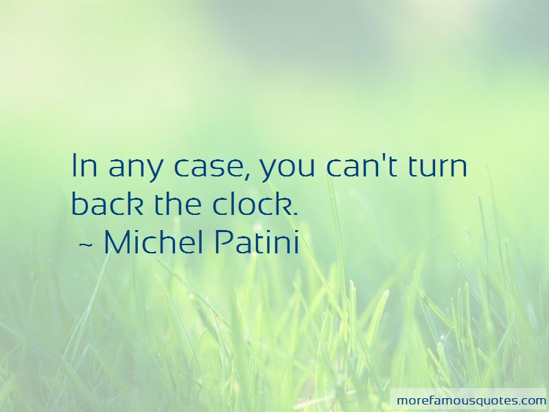 Cant Turn Back The Clock Quotes Top 3 Quotes About Cant Turn Back
