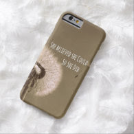 Quote: She believed she could so she Did iPhone 6 Case