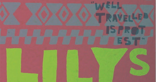 Lilys -- Well Traveled Is Protest