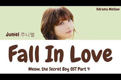 Lirik lagu Juniel - Fall In Love (Meow, the Secret Boy OST Part 4)