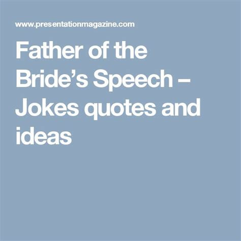 father   brides speech jokes quotes  ideas
