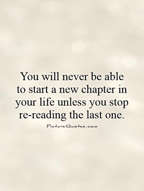 Quotes About Chapter In Life 62 Quotes