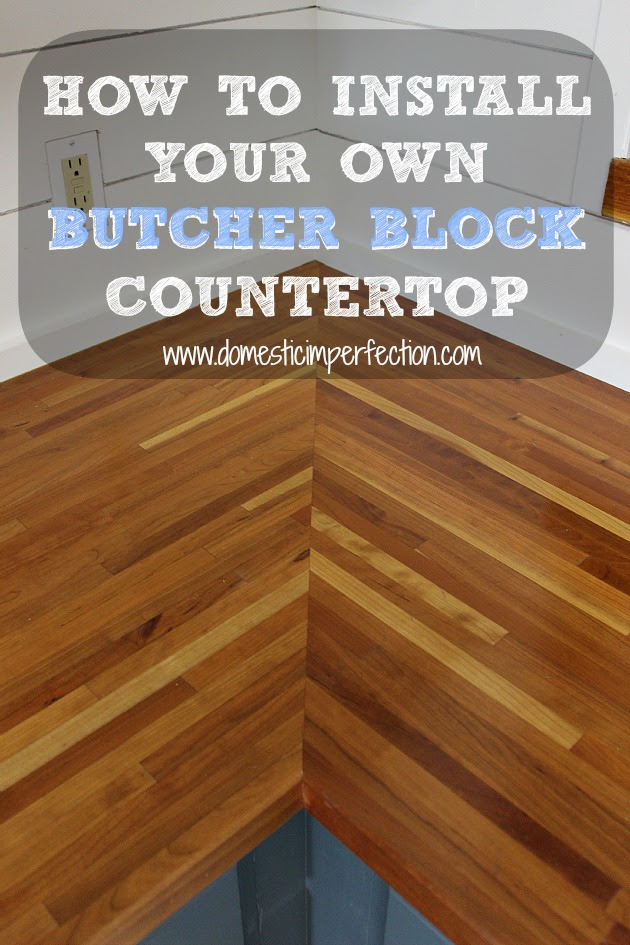 Installing Butcher Block Countertops — Domestic Imperfection
