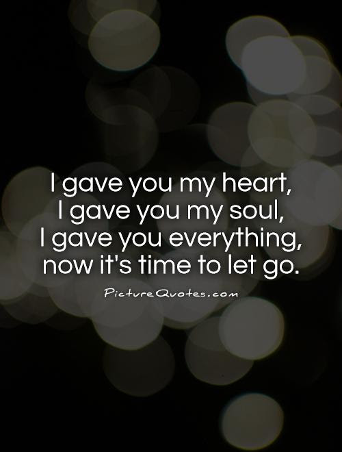 I Gave You My Heart I Gave You My Soul I Gave You Picture Quotes