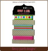 About A Girl Ribbons by Fancy Pants