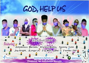 Huskynah TMDY__God Help Us Ft. Johnbosco Mercelo, Harena Malina, Sammy Gold, Jay Bright, Konga Lil, Top Man, Olat D, Femlex FAF