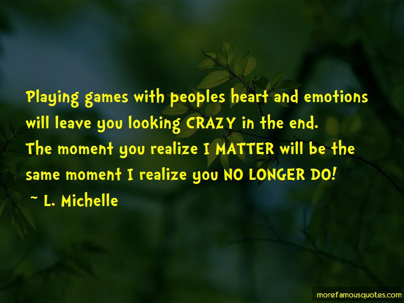 Quotes About Playing Games With Peoples Heart Top 1 Playing Games