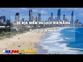 30 địa điểm du lịch Đà Nẵng mà bạn không thể bỏ qua khi đặt chân đến nơi...