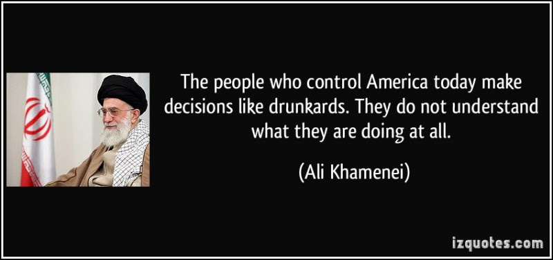 quote-the-people-who-control-america-today-make-decisions-like-drunkards-they-do-not-understand-what-ali-khamenei-243608