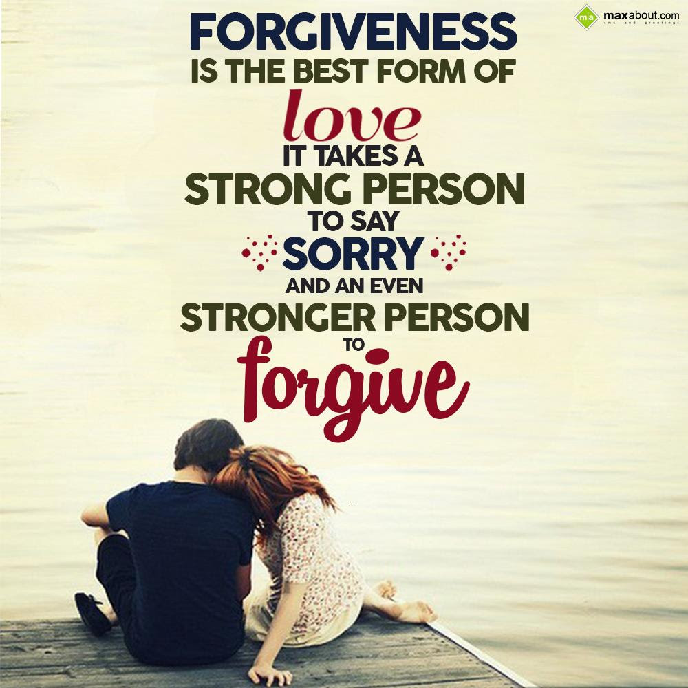 it takes a very strong mind to forgive