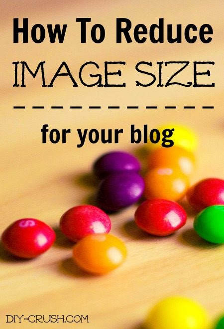 How To Reduce Image Size For Your Blog - DIY Crush