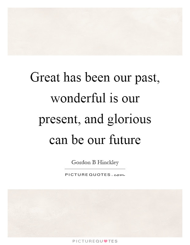 My Past Present And Future Quotes Quotes