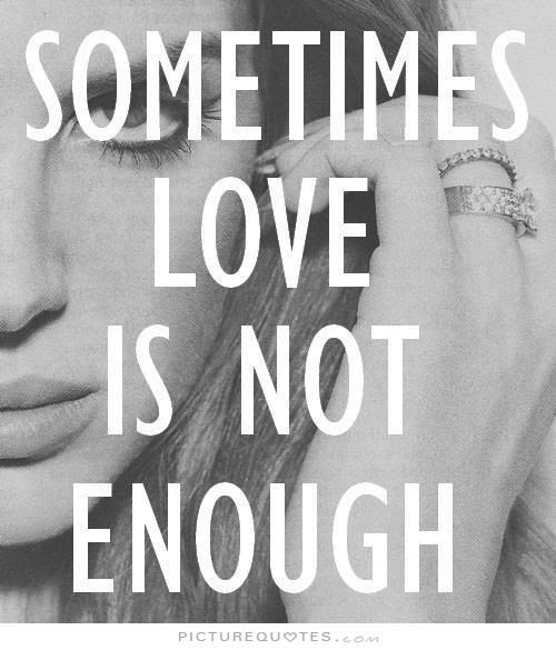 When Is Love Not Enough