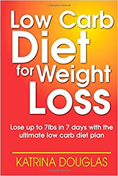 Low Carb Diet for Weight Loss: Lose up to 7lbs in 7 days ...