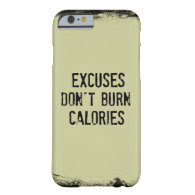 Fitness Quote. Excuses Don't Burn Barely There iPhone 6 Case