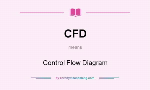 Cfd Control Flow Diagram By Acronymsandslang Com