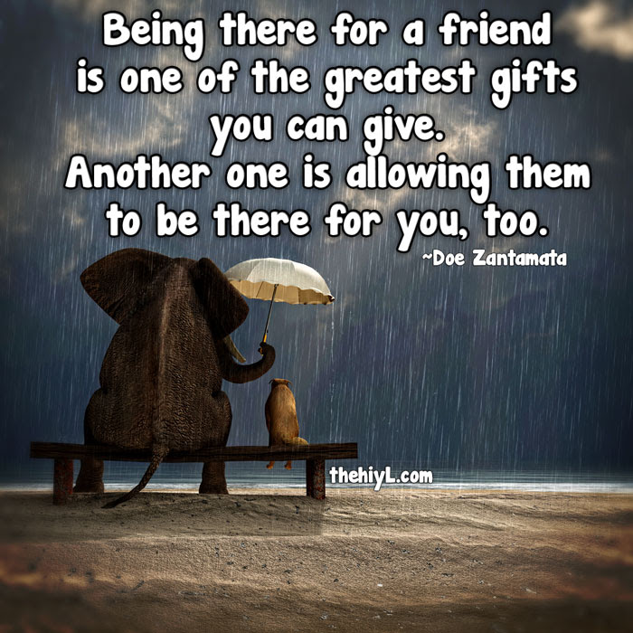 Being There For A Friend Quotes Archidev