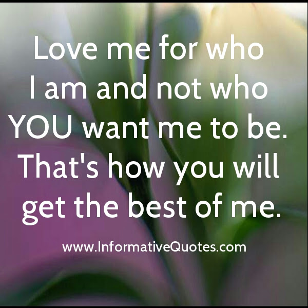 Love Me For Who I Am Quotes Images