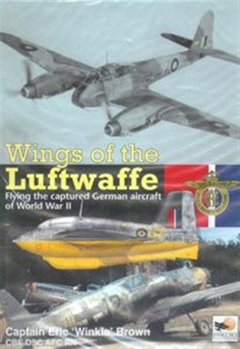 Wings of the Luftwaffe - Flying the Captured German Aircraft of World War II