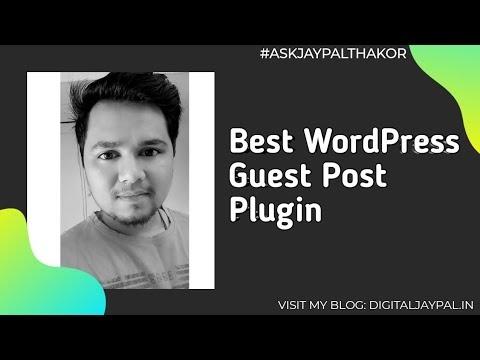 Best WordPress Guest Post Plugins: यदि आप Wordpress User है तो आपको यह जरूर जानना चाहिए | Ep. #14