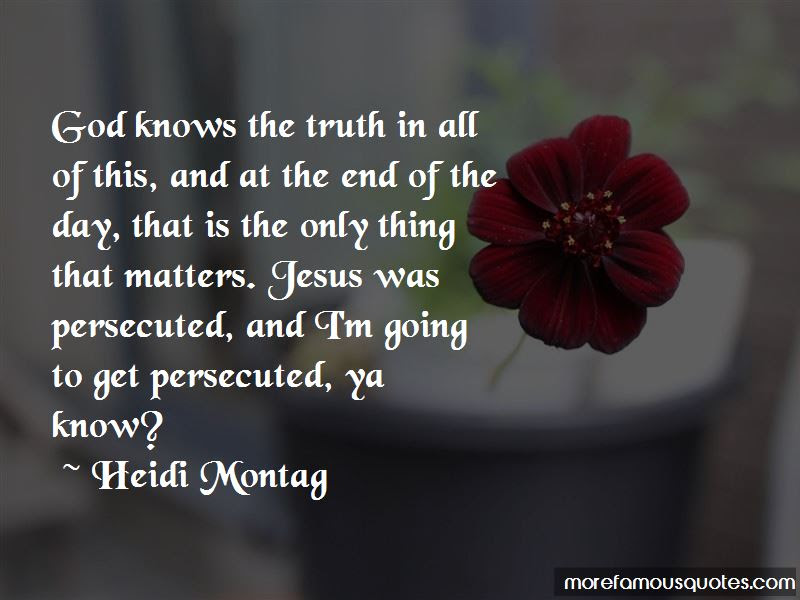 Only God Knows Truth Quotes Top 15 Quotes About Only God Knows