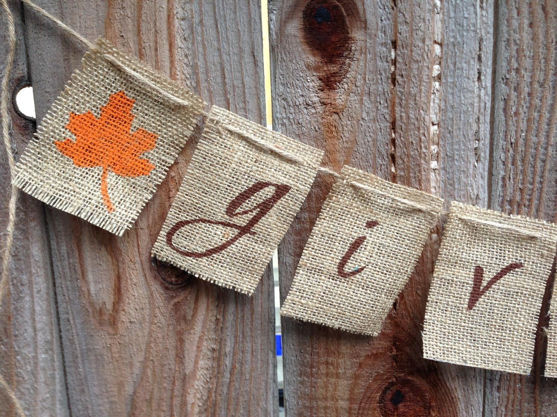 Give Thanks --  Thanksgiving Burlap Banner / Garland - AlohaInspired
