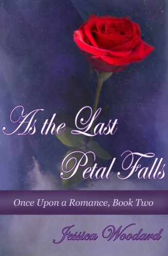 As The Last Petal Falls (Once Upon a Romance) by Jessica Woodard