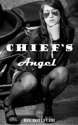Chief's Angel (Biker Rockstar Series Book Three) by Bec Botefuhr