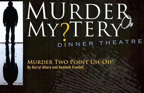 ?Murder Two Point Uh Oh? ? Murder Mystery Dinner Theatre